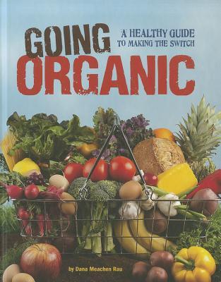Going Organic By Rau, Dana Meachen