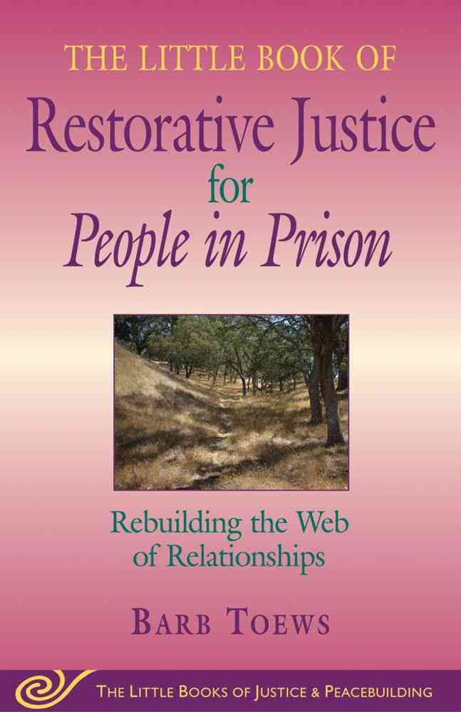 The Little Book of Restorative Justice for People in Prison By Toews, Barb